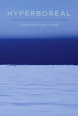 Hyperboreal By Kane, Joan Naviyuk